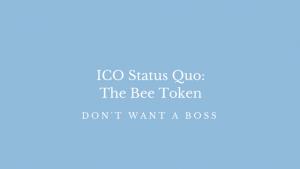 ICO Status Quo: The Bee Token