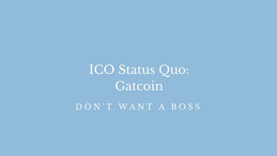 ICO Status Quo: Gatcoin