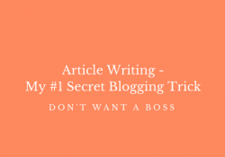 Article Writing - My #1 Secret Blogging Trick