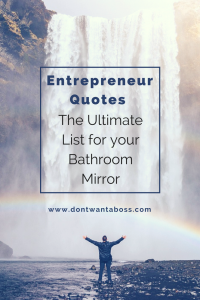 Entrepreneur Quotes – The Ultimate List for Your Bathroom Mirror Dont Want a Boss
