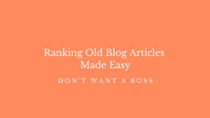 How to Rank Websites | Ranking Old Blog Articles Made Easy