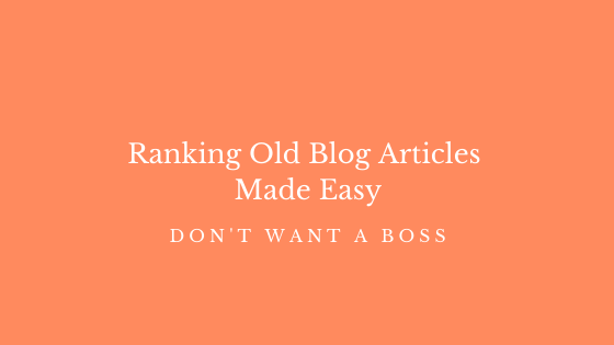 Ranking Old Blog Articles Made Easy