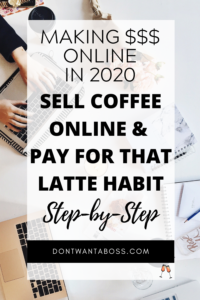 Attention Caffeine Addicts! 2 Ways to Sell Coffee Online and Make Extra Money for your Latte Habit