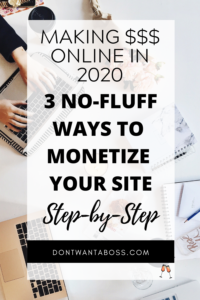 ways to monetize your website - 3 Ways to Monetize your Website in 2020 that Work