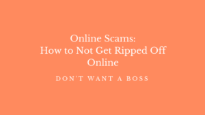 Online Scams: How to Not Get Ripped Off Online