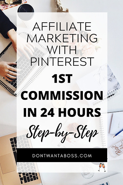 Affiliate Marketing with Pinterest: 1st Commission in 24 Hours