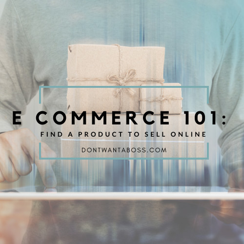 ECommerce 101: Find a Product to Sell Online