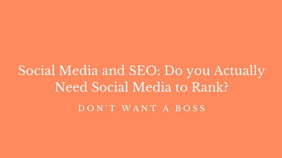 Social Media and SEO: Do you actually need social media to rank