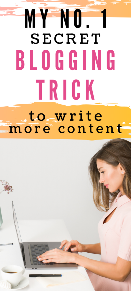 Blogging tips and tricks - my no 1 blogging trick to write more content