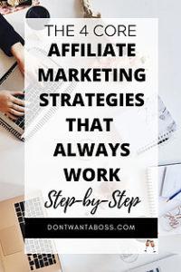 Affiliate Marketing Strategies - The 4 core affiliate marketing strategies that always work
