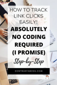 How to Track a Link - How to track link clicks, absolutely no coding required I promise, Step by Step
